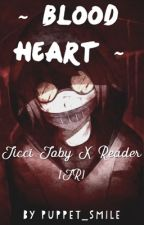 Blood Heart (Yandere!Ticci Toby X Reader) - FR [TERMINÉ]. by Puppet_Smile