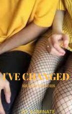 I've Changed /SM/ by LightsOnJauregui