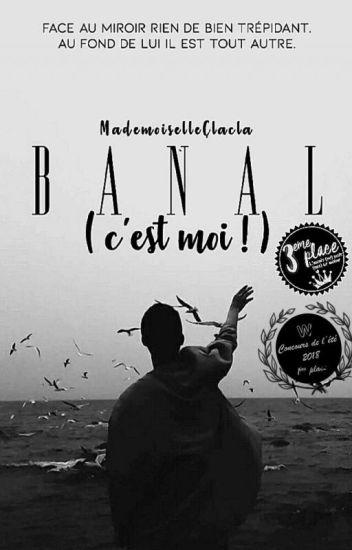 Banal (c'est moi !)