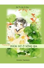 Trọng sinh phúc nữ ở nông gia - Hoàn by Tieumieume