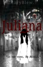 Juliana [ Completed ] by Blue_Panda48