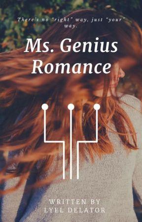 Ms. Genius Romance by LyelDelator