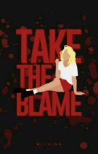 Take The Blame by withink