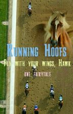 Running Hoofs - Fly with your Wings, Hawk! by one_fairytale