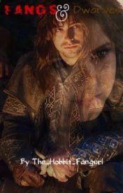 Fangs & Dwarves (A Kili x OC story) by The_Hobbit_Fangurl
