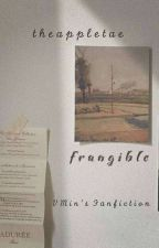 Frangible by syinaba