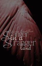 Stranger in a Stranger Land *Forever Now 2* by adrianasntlln