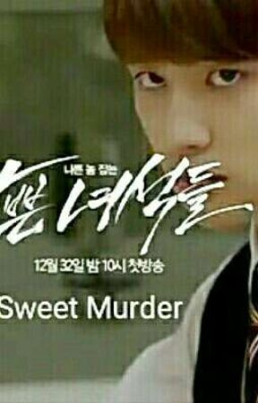 • Sweet Murder • by chansooexolife