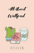 All about Wattpad by Afsheen_
