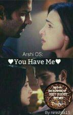 Arshi OS: You Have Me by ninishta15