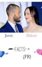 Dakota et Jamie Facts ( FR )  by alyss_glam
