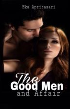 The Good Men and Affair (with Sequel) by Ekaapritt