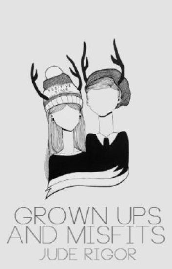 Grown Ups and Misfits