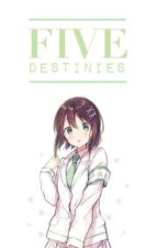Five Destinies by serealistic