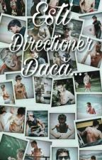 Ești Directioner Dacă... by Milk-And-Cookies01