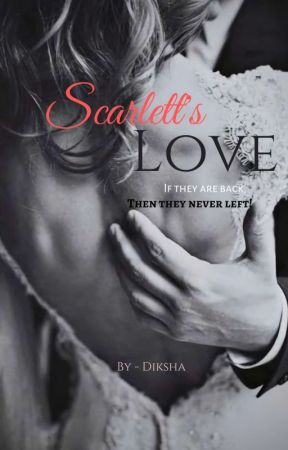 Scarlet Love [Completed✔] by blush_girl96