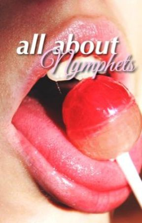 All About Nymphets by -sapphic