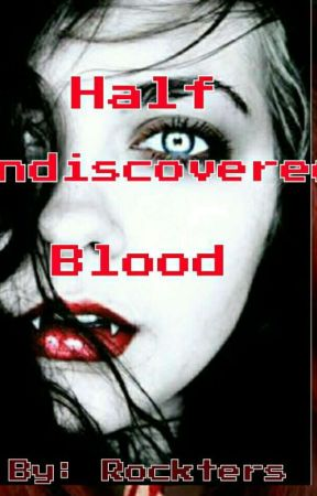 Half Undiscovered Blood by Rockters