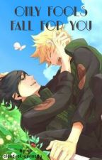 Only Fools Fall For You (SasuNaru) by littlelemma
