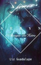 AERYN: el bosque do'hetra by SoyLizGpe