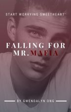 Falling for Mr Mafia by GwendalynOng