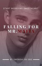 Falling for Mr Mafia by GwendalynOng