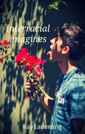 Interracial Imagines by KaylaDeming