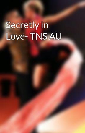 Secretly in Love- TNS AU by MicheldonLover01