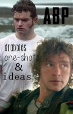 ABP drabbles, one shots and ideas by jenjifr