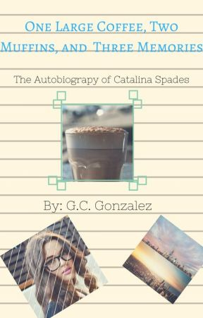 One Large Coffee, Two Muffins, and Three Memories by gcgonzalez