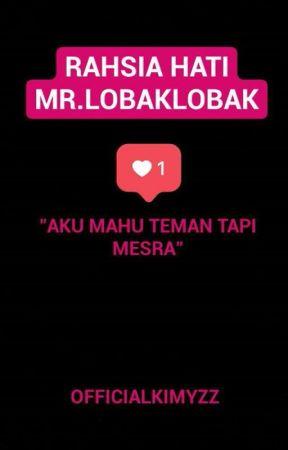 Rahsia Hati Mr.Lobak Lobak by officialkimyzz77