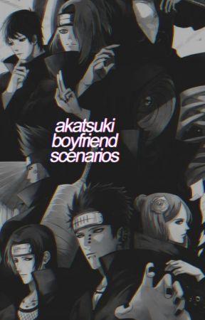» akatsuki boyfriend scenarios « by artingaIe