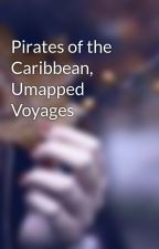 Pirates of the Caribbean, Umapped Voyages by cavlik97