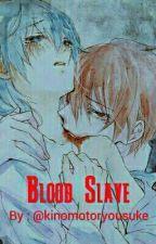 Blood Slave (Karmagisa) by kinomotoryousuke