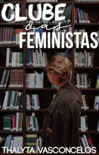 Clube das Feministas by lytawrites