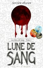 ~Les liens du sang~ 1 Lune de sang by ludivine-cotte