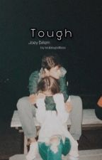 tough; j.b  (book one) completed/editing  by krabbypattiesx