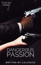 Dangerous passion by liel232323