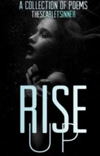 Rise Up  by TheScarletSinner