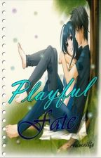 PLAYFUL FATE by avividlife