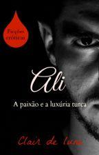 Ali - a paixão e a luxúria turca by AudreyPortman