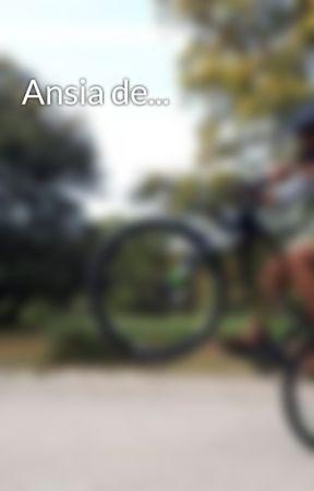 Ansia de... by InigoDelaCruz353