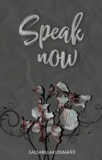 Speak Now✔ [Book 2] by Salsabillakusuma93