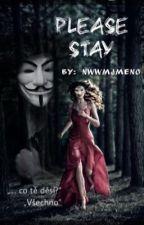 Please Stay  by nwwmjmeno