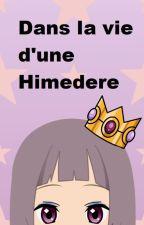 Dans la vie d'une Himedere [FR] by PlayerChan