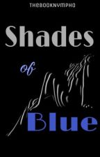 Shades of Blue  by thebooknympho