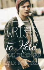 Wrists to Hold // Louis Tomlinson by lostinparadise25