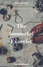 Blue Exorcist AU - The Immortal Exorcist by KarinTakano