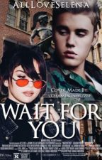 Wait For You (Jelena) by AllLoveSelena