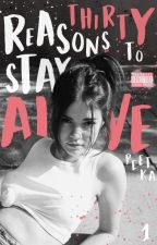 30 reasons to stay alive by peetka